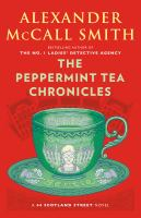 Cover image for The peppermint tea chronicles / Alexander McCall Smith ; illustrations by Iain McIntosh.