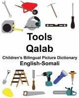 Cover image for Tools = Qalab : English-Somali : children's bilingual picture dictionary / by Richard Carlson Jr. ; illustrated by Suzanne Carlson.