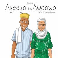 Cover image for Ayeeyo iyo Awoowo / Qoraa: Fadumo M. Ibrahim; Farshaxan: Kooxda Yami.