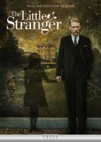 Cover image for The little stranger / a Focus Features, Pathè and Film4 presentation ; in association with Ingenious Media and Bord Scannán na hÉireann/The Irish Film Board ; a Potboiler production in association with Element Pictures ; produced by Gail Egan, Andrea Calderwood, Ed Guiney ; screenplay by Lucinda Coxon ; directed by Lenny Abrahamson.