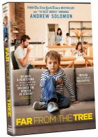 Cover image for Far from the tree / a film by Rachel Dretzin ; Participant Media presents ; in association with Flux Films ; an Ark Media production ; produced by Rachel Dretzin, Jamila Ephron, Andrew Solomon ; directed by Rachel Dretzin.