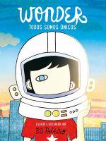 Cover image for Wonder : todos somos únicos / escrito e ilustrado por R. J. Palacio ; traducción de Ricard Gil.