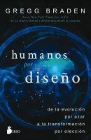 Imagen de portada para Humanos por diseño / Gregg Braden ; traducido del inglés por Roc Filella Escolá.