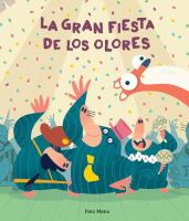 Cover image for La gran fiesta de los olores / Pato Mena.