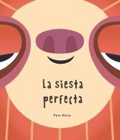 Cover image for La siesta perfecta / Pato Mena.