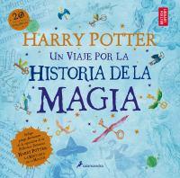 Cover image for Harry Potter : un viaje por la historia de la magia.
