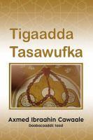 Cover image for Tigaadda tasawufka / Axmed Ibraahin Cawaale.