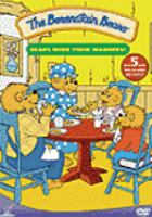 Cover image for The Berenstain Bears. Bears mind their manners / a Nelvana Limited/Agogo Entertainment Limited co-production.