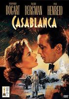 Cover image for Casablanca / Warner Brothers Pictures presents a Hal B. Wallis production ; screenplay by Julius J. & Philip G. Epstein and Howard Koch ; directed by Michael Curtiz.