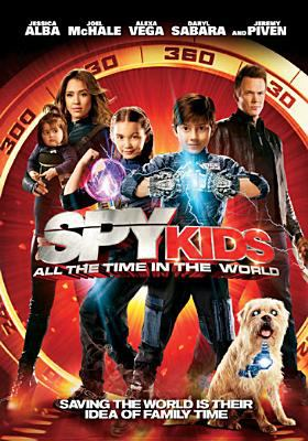 Cover image for Spy kids [4]. All the time in the world / writer and director, Robert Rodriguez.
