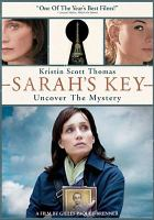 Cover image for Sarah's key / Stéphane Marsil presents ; a film by Gilles Paquet-Brenner ; screenplay by Serge Joncour and Gilles Paquet-Brenner ; produced by Stéphane Marsil ; the Weinstein Company presents ; a Hugo Productions [et al.] co-production.