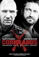Cover image for Coriolanus / The Weinstein Company and Hermetof Pictures, Magna Films and Icon Entertainment International present, in association with Lip Sync Productions LLP and BBC Films, a Kalkronkie LLP production ... ; a Lonely Dragon production ; directed by Ralph Fiennes ; screenplay by John Logan ; produced by Ralph Fiennes ... [et al.]