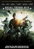 Cover image for SEAL Team Six : the raid on Osama Bin Laden / The Weinstein Company presents ; Voltage Pictures presents ; in association with Picture Perfect Corporation and Durban, Inc. ; a Voltage Pictures production ; a John Stockwell film ; produced by Nicholas Chartier, Zev Foreman, Tony Mark ; written by Kendall Lampkin ; directed by John Stockwell.