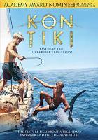 Cover image for Kon-Tiki / director, Espen Sandberg, Joachim Rønning ; producer, Aage Aaberge, Jeremy Thomas ; screenwriter, Petter Skavlan.