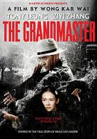 Cover image for The grandmaster = Yi dai zong shi / The Weinstein Company, Annapurna Pictures, Block2 Pictures, Sil-Metropole Organisation Limited present ; a Jettone Films, Sil-Metropole Organisation Limited production ; a Wong Kar Wai film ; producers, Wong Kar Wai, Jacky Pang Yee Wah ; story by Wong Kar Wai ; screenplay by Zou Jingzhi, Xu Haofeng, Wong Kar Wai ; directed by Wong Kar Wai.