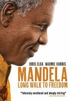 Cover image for Mandela : long walk to freedom / director, Justin Chadwick ; writer, William Nicholson.