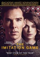 Cover image for The imitation game / The Weinstein Company presents ; a Black Bear production ; a Bristol Automotive production ; produced by Nora Grossman, Ido Ostrowsky, Teddy Schwarzman ; written by Graham Moore ; directed by Morten Tyldum.
