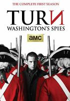 Cover image for Turn : Washington's spies. The complete first season / written by Craig Silverstein.