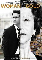 Cover image for Woman in gold / The Weinstein Company and BBC Films present an Origin Pictures production ; produced by David M. Thompson, Kris Thykier ; written by Alexi Kaye Campbell ; directed by Simon Curtis.