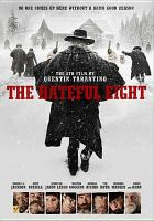 Cover image for The hateful eight / The Weinstein Company presents the 8th film by Quentin Tarantino ; produced by Richard N. Gladstein, Stacey Sher, Shannon McIntosh ; written and directed by Quentin Tarantino.