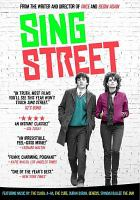 Cover image for Sing Street / The Weinstein Company presents ; in association with Merced Media and Palmstar Media Capital ; with the participation of Bord Scannán na hÉireann/Irish Film Board ; a Likely Story/Filmwave/Distressed Films/Cosmo Films Production ; a John Carney film ; produced by Anthony Bregman, Martina Niland, John Carney ; written and directed by John Carney.