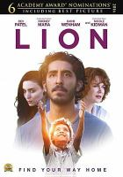 Cover image for Lion / The Weinstein Company presents ; in association with Screen Australia ; a See-Saw Films production ; produced by Emile Sherman, Iain Canning, Angie Fielder ; screenplay by Luke Davies ; directed by Garth Davis.