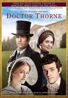 Cover image for Doctor Thorne / Hat Trick ; the Weinstein Company TV ; written by Julian Fellowes ; produced by Helen Gregory ; directed by Niall MacCormick.