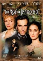Cover image for The age of innocence / Columbia Pictures presents ; a Cappa/De Fina production ; a Martin Scorsese picture ; screenplay by Jay Cocks & Martin Scorsese ; produced by Barbara De Fina ; directed by Martin Scorsese.