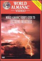Cover image for World almanac video's guide to extreme weather / Discovery Communications, Inc.