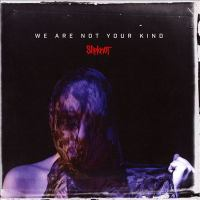 Cover image for We are not your kind [sound recording] / Slipknot.