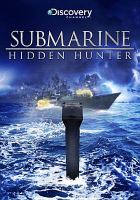 Imagen de portada para Submarine, hidden hunter / Discovery Channel.