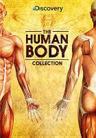 Imagen de portada para The human body collection / produced by Windfall Films ... [et al.] ; Gaiam Vivendi.