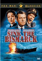 Cover image for Sink the Bismarck / 20th Century Fox ; a John Brabourne production ; screen story and screenplay by Edmund H. North ; director of photography, Christopher Challis ; produced by John Brabourne ; directed by Lewis Gilbert.