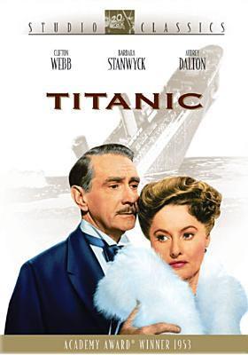 Cover image for Titanic / Twentieth Century Fox ; written by Charles Brackett, Walter Reisch and Richard Breen ; produced by Charles Brackett ; directed by Jean Negulesco.