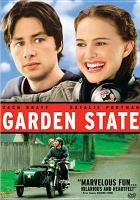 Cover image for Garden State / Fox Searchlight Pictures and Miramax Films ; Camelot Pictures ; Jersey Films/Double Feature Films production ; produced by Pamela Abdy, Richard Klubeck, Gary Gilbert, Dan Halsted ; written and directed by Zach Braff.