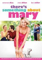Cover image for There's something about Mary / 20th Century Fox ; producers, Frank Beddor, Michael Steinberg, Bradley Thomas, Charles B. Wessler ; screenplay writers, Ed Decter, John J. Strauss, Peter Farrelly, Bobby Farrelly ; directors, Bobby Farrelly, Peter Farrelly.