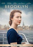 Cover image for Brooklyn / Fox Searchlight Pictures with BBC FIlms, Telefilm Canada, Bord Scannán na hÉireann/The Irish Film Board, SODEC and BFI present ; a Wildgaze Films/Finola Dwyer Productions/Parallel Films/Item 7 co-production ; produced in association with Ingenious ; in association with BAI, RTE and Hanway Films ; a film by John Crowley ; screenplay by Nick Hornby ; produced by Finola Dwyer & Amanda Posey ; directed by John Crowley.
