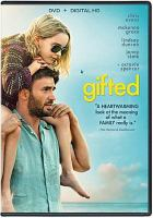 Cover image for Gifted / Fox Searchlight Pictures presents ; in association with TSG Entertainment ; a FilmNation Entertainment/Grade A Entertainment production ; a Marc Webb film ; produced by Karen Lunder, p.g.a., Andy Cohen, p.g.a. ; written by Tom Flynn ; directed by Marc Webb.