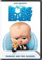 Cover image for The boss baby / Dreamworks Animation SKG ; written by Michael McCullers ; directed by Tom McGrath.