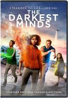 Cover image for The darkest minds / Twentieth Century Fox presents a 2Laps production ; screenplay by Chad Hodge ; directed by Jennifer Yuh Nelson ; produced by Shawn Levy, Dan Levine.