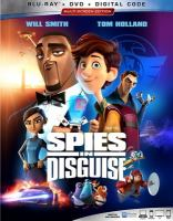 Cover image for Spies in disguise [BLU-RAY] / Twentieth Century Fox presents ; a Blue Sky Studios production ; screen story by Cindy Davis ; screenplay by Brad Copeland and Lloyd Taylor ; produced by Peter Chernin, Jenno Topping, Michael J. Travers ; directed by Troy Quane, Nick Bruno.