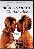 Cover image for If Beale street could talk / written for the screen and directed by Barry Jenkins ; produced by Adele Romanski, Sara Murphy, Barry Jenkins, Dede Gardner, Jeremy Kleiner ; Annapurna Pictures presents ; a Plan B Entertainment production ; a Pastel production.