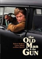 Cover image for The old man & the gun / Fox Searchlight Pictures presents ; in association with Endgame Entertainment ; a Condé Nast Entertainment/Sailor Bear Film/Identity Films/Tango Productions/Wildwood Enterprises production ; produced by James D. Stern, Dawn Ostroff, Jeremy Steckler, Anthony Mastromauro, Bill Holderman, Toby Halbrooks, James M. Johnston, Robert Redford ; written and directed by David Lowery.