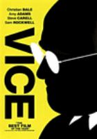 Cover image for Vice / Annapurna Pictures ; Gary Sanchez Productions ; Plan B ; written and directed by Adam McKay ; produced by Brat Pitt, Dede Gardner, Jeremy Kleiner, Will Ferrell, Adam McKay, Kevin Messick ; Annapurna Pictures presents a Gary Sanchez production ; a Plan B Entertainment production ; a film by Adam McKay.