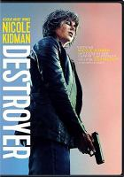 Cover image for Destroyer / Annapurna Pictures presents ; in association with 30 West ; an Automatik/FamilyStyle production ; in association with Rocket Science ; produced by Fred Berger, Phil Hay, Matt Manfredi ; written by Phil Hay & Matt Manfredi ; directed by Karyn Kusama.