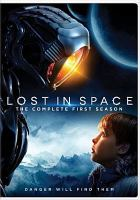Cover image for Lost in space. The complete first season / a Netflix original series ; created by Irwin Allen ; developed by Matt Sazama & Burk Sharpless.