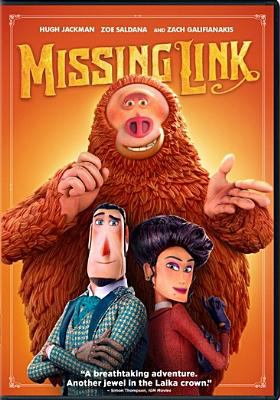 Cover image for Missing link / Annapurna Pictures ; LAIKA ; directed by Chris Butler ; screenplay by Chris Butler ; produced by Travis Knight, Arianne Sutner.