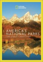 Cover image for America's National Parks. Centennial collection / produced by Doclights / NDR Naturfilm with ARTE, ORF for NDR and for National Geographic Channels.
