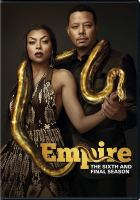 Cover image for Empire. The sixth and the final season / producers, Lee Daniels, Danny Strong.