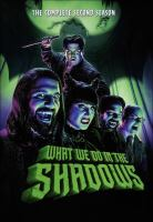 Cover image for What we do in the shadows. The complete second season.
